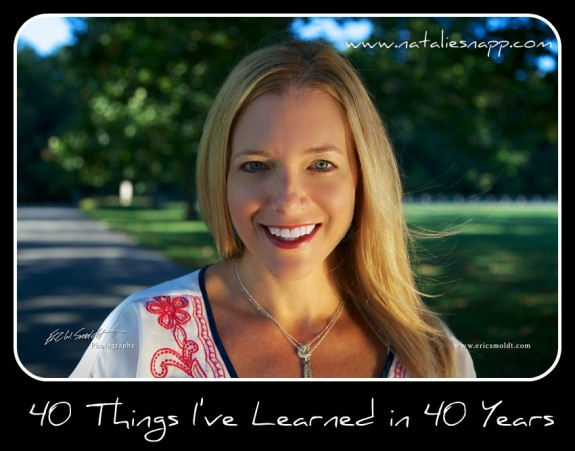 40 Things I've Learned...