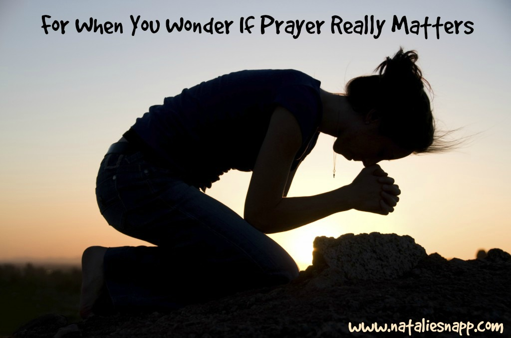For When You Wonder If Prayer Really Matters