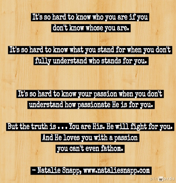 Knowing Who You Are By Knowing Whose You Are | NatalieSnapp com