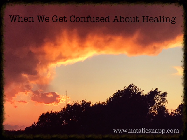 When We Get Confused About Healing